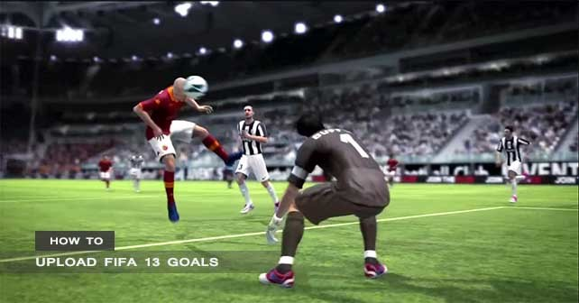 Upload FIFA 13 Goals