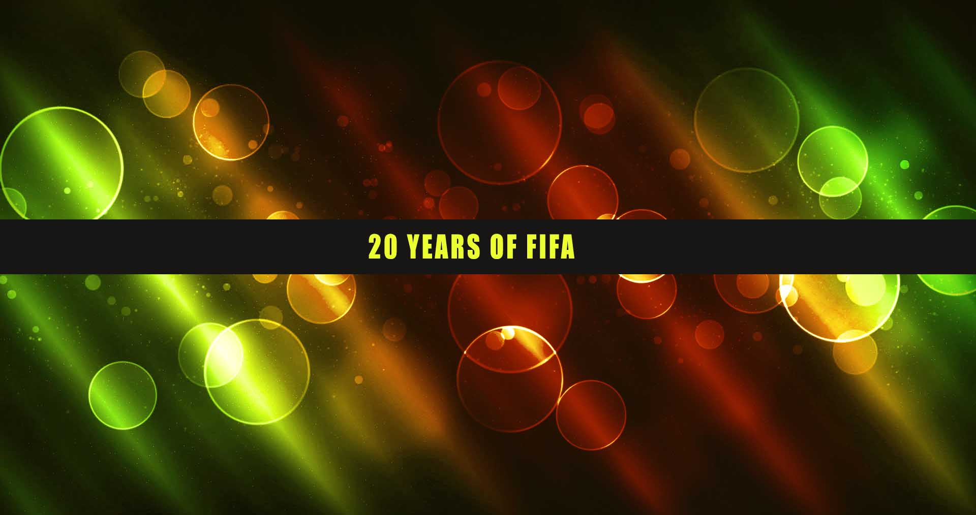 Celebrate the 20 Years of FIFA: FIFA 94 to FIFA 2013