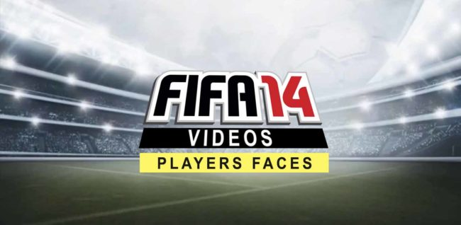 FIFA 14 Players Faces - Our Selection of the Best Videos