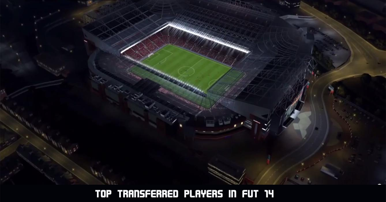 The Most Transferred Players of FIFA 14 Ultimate Team