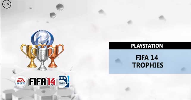 All the FIFA 14 Trophies for Playstation 3 and Playstation 4