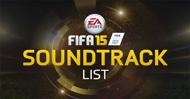 FIFA 15 Soundtrack - List of all FIFA 15 Songs