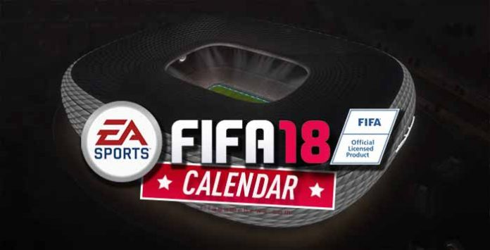 FIFA 18 Calendar Dates - When Everything Will Happen ?