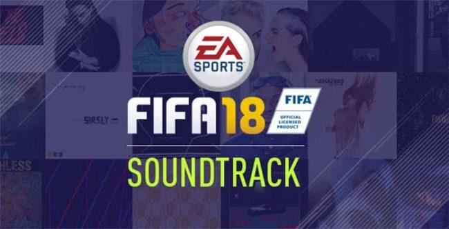 FIFA 18 Soundtrack - List of all EA Sports FIFA 18 Songs