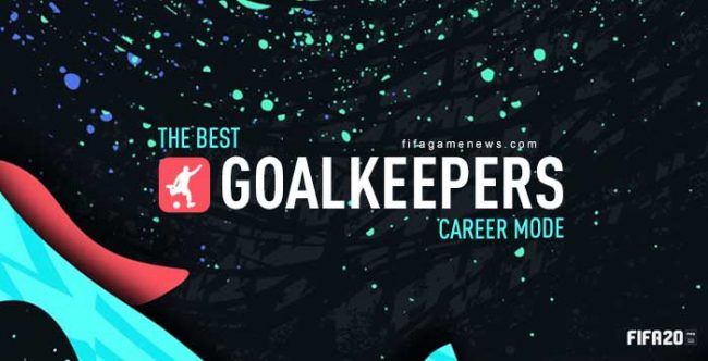 Best Goalkeepers for FIFA 20 Career Mode