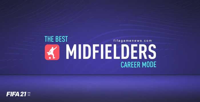 The Best FIFA 21 Midfielders for Career Mode