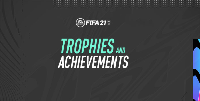 Trophies and Achievements for FIFA 21